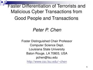 Faster Differentiation of Terrorists and Malicious Cyber Transactions from Good People and Transactions