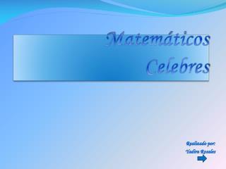 Matemáticos Celebres