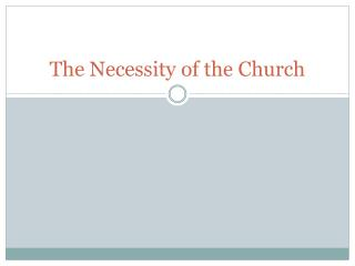 The Necessity of the Church