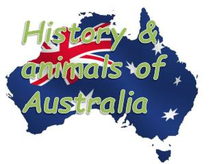 History &  animals of Australia