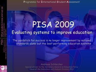 PISA 2009 Evaluating systems to improve education
