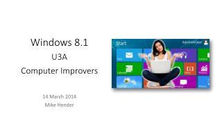 Windows 8.1 U3A  Computer Improvers