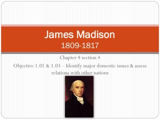 James Madison 1809-1817