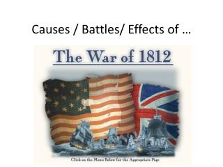 Causes / Battles/ Effects of …