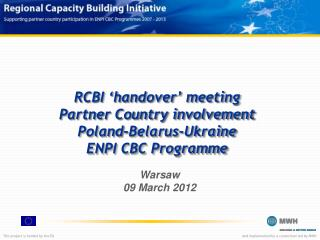 RCBI 'handover' meeting Partner Country involvement  Poland-Belarus-Ukraine ENPI CBC Programme