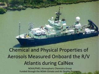 Chemical and Physical Properties of Aerosols Measured  Onboard  the R/V Atlantis during  CalNex