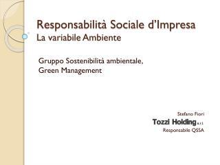 Responsabilità Sociale d'Impresa La variabile Ambiente
