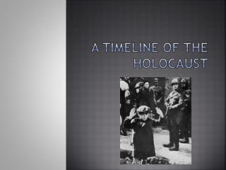 A Timeline of the Holocaust