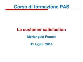 La  customer satisfaction Mariangela  Franch 11 luglio  2014
