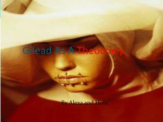 Gilead As A  Theocracy