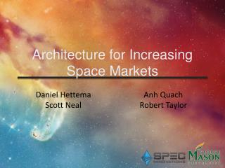Architecture for Increasing Space Markets