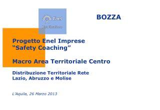"""Progetto  Enel  Imprese """"Safety Coaching"""" Macro  Area  Territoriale  Centro"""