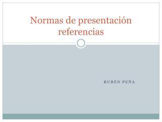 Normas de  presentación referencias