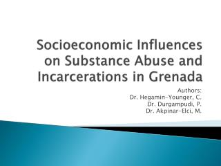 Socioeconomic Influences on Substance Abuse and Incarcerations in  Grenada