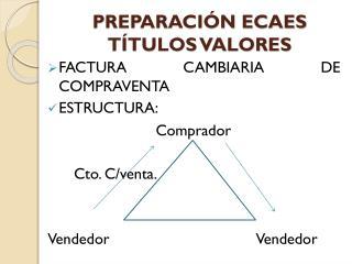 PREPARACIÓN ECAES TÍTULOS VALORES