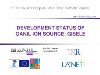 DEVELOPMENT STATUS OF  GANIL ION SOURCE: GISELE