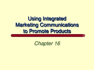 Using Integrated Marketing Communications to Promote Products