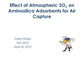 Effect of Atmospheric  SO x  on  Aminosilica  Adsorbents for  Air Capture