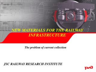 NEW MATERIALS FOR THE RAILWAY INFRASTRUCTURE