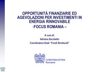 OPPORTUNITÀ FINANZIARIE ED AGEVOLAZIONI PER INVESTIMENTI IN ENERGIA RINNOVABILE FOCUS ROMANIA –