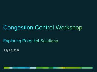 Congestion Control Workshop Exploring Potential Solutions