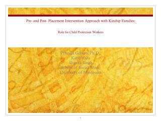 Priscilla Gibson, Ph.D.,  Katie Haas Shweta Singh School  of Social Work,