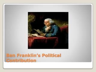 Ben Franklin's Political Contribution