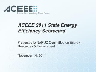 ACEEE  2011 State Energy Efficiency Scorecard