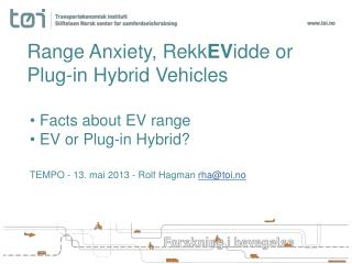 Range  Anxiety ,  Rekk EV idde  or  Plug-in  Hybrid  Vehicles