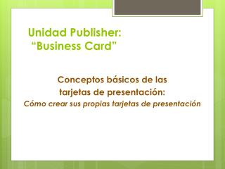 "Unidad Publisher:   ""Business  Card """