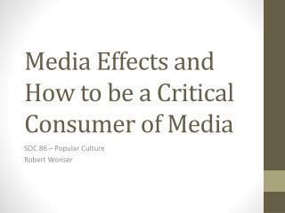 Media Effects and How to be a Critical Consumer of Media