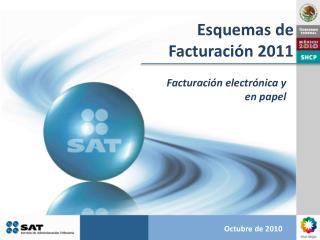 Esquemas de Facturaci�n 2011