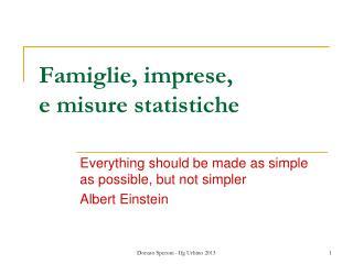 Famiglie, imprese,  e misure statistiche