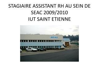 STAGIAIRE ASSISTANT RH AU SEIN DE SEAC 2009/2010 IUT SAINT ETIENNE