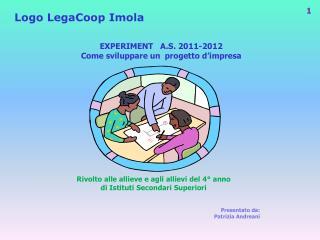 EXPERIMENT   A.S. 2011-2012 Come sviluppare un  progetto d'impresa