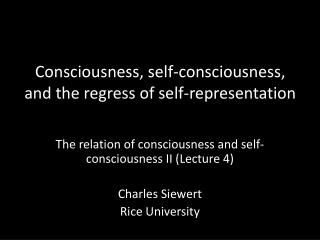 Consciousness, self-consciousness, and the regress of self-representation