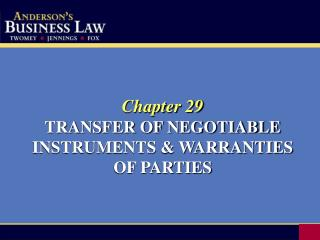 Chapter 29 TRANSFER OF NEGOTIABLE INSTRUMENTS  WARRANTIES OF PARTIES