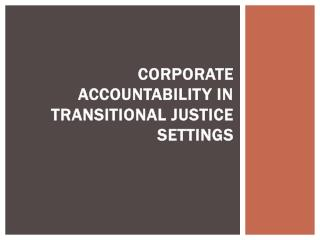 Corporate Accountability in Transitional Justice Settings