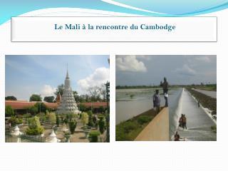 Le Mali à la  rencontre du  Cambodge