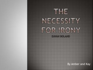 The Necessity for Irony Eavan Boland