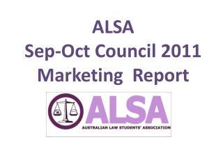 ALSA  Sep-Oct Council 2011  Marketing  Report