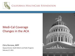 Medi -Cal Coverage Changes in the ACA