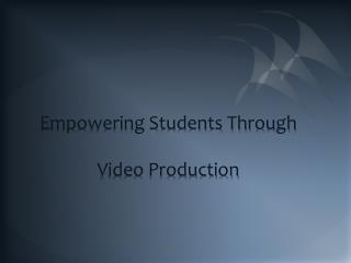 Empowering Students Through Video Production
