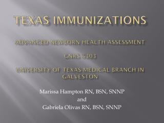 Marissa Hampton RN, BSN, SNNP and  Gabriela Olivas RN, BSN, SNNP