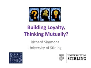 Building Loyalty,               Thinking Mutually?