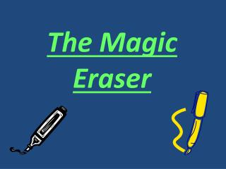 The Magic Eraser