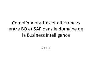 Complémentarités et différences entre BO et SAP dans le domaine de la Business Intelligence
