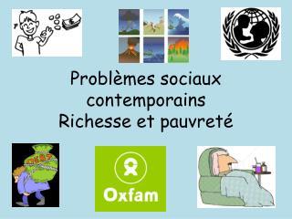 Problèmes sociaux contemporains Richesse  et  pauvreté