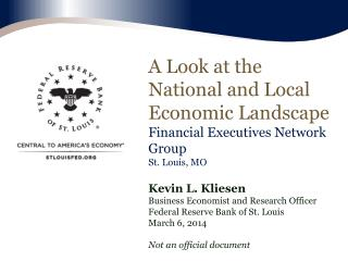 Kevin L. Kliesen Business Economist and Research Officer Federal Reserve Bank of St. Louis