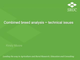 Combined breed analysis ~ technical issues